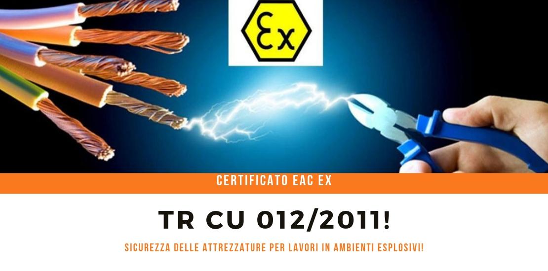 TR CU 012 sicurezza delle attrezzature per lavori in ambienti esplosivi e certificato EAC EX